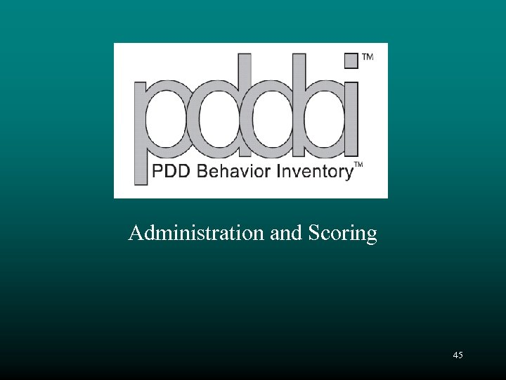 Administration and Scoring 45