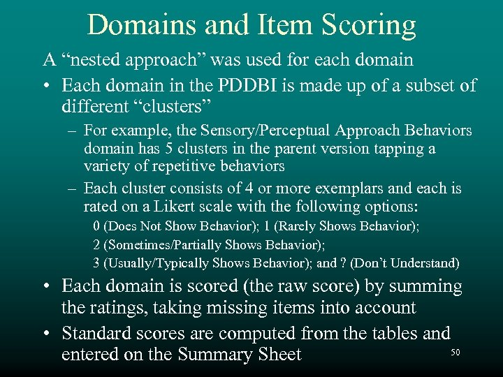 """Domains and Item Scoring A """"nested approach"""" was used for each domain • Each"""
