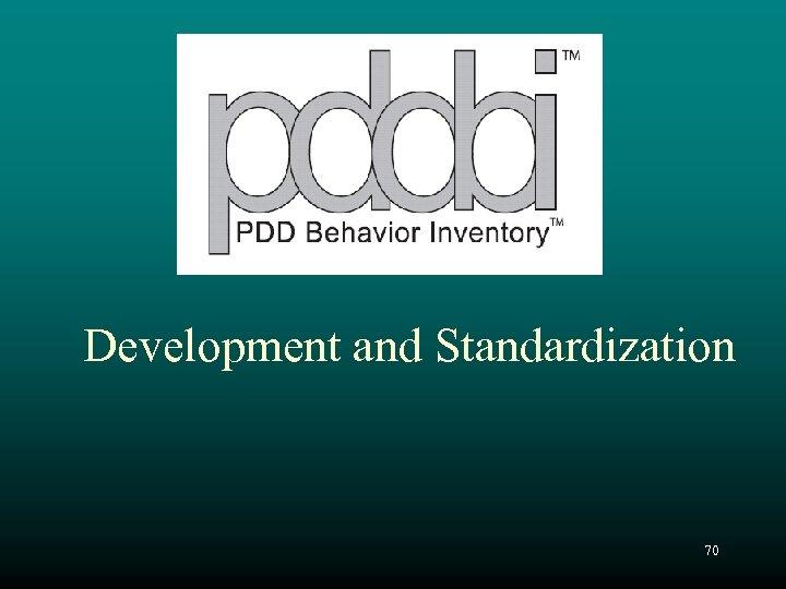 Development and Standardization 70