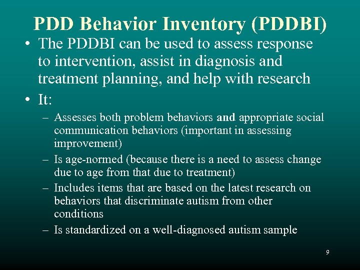 PDD Behavior Inventory (PDDBI) • The PDDBI can be used to assess response to