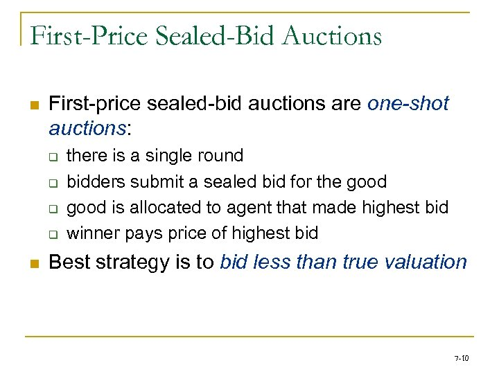 First-Price Sealed-Bid Auctions n First-price sealed-bid auctions are one-shot auctions: q q n there