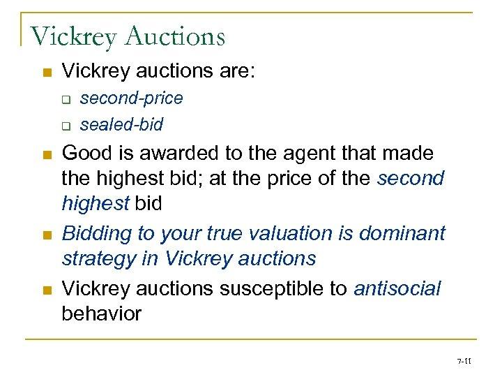 Vickrey Auctions n Vickrey auctions are: q q n n n second-price sealed-bid Good