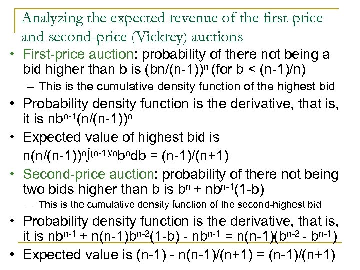 Analyzing the expected revenue of the first-price and second-price (Vickrey) auctions • First-price auction: