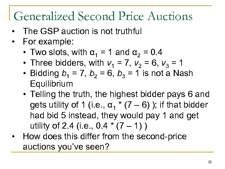 Generalized Second Price Auctions • The GSP auction is not truthful • For example: