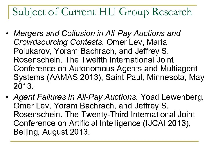 Subject of Current HU Group Research • Mergers and Collusion in All-Pay Auctions and