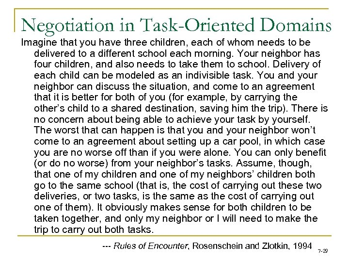 Negotiation in Task-Oriented Domains Imagine that you have three children, each of whom needs