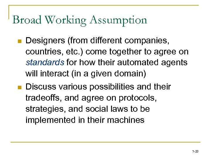 Broad Working Assumption n n Designers (from different companies, countries, etc. ) come together