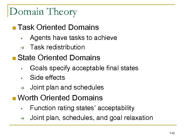 Domain Theory n Task w à Agents have tasks to achieve Task redistribution n