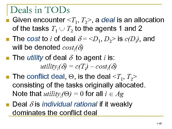 Deals in TODs n n n Given encounter <T 1, T 2>, a deal