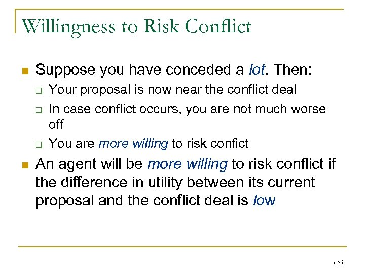 Willingness to Risk Conflict n Suppose you have conceded a lot. Then: q q