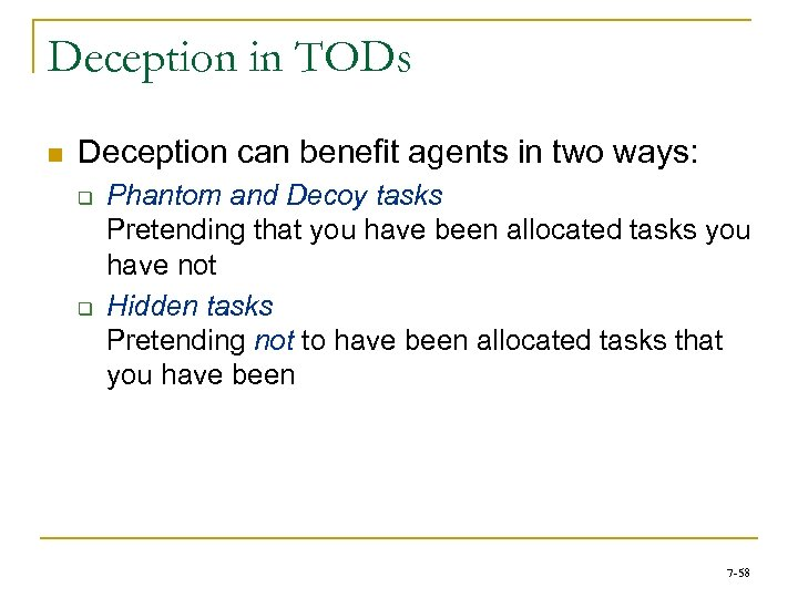 Deception in TODs n Deception can benefit agents in two ways: q q Phantom