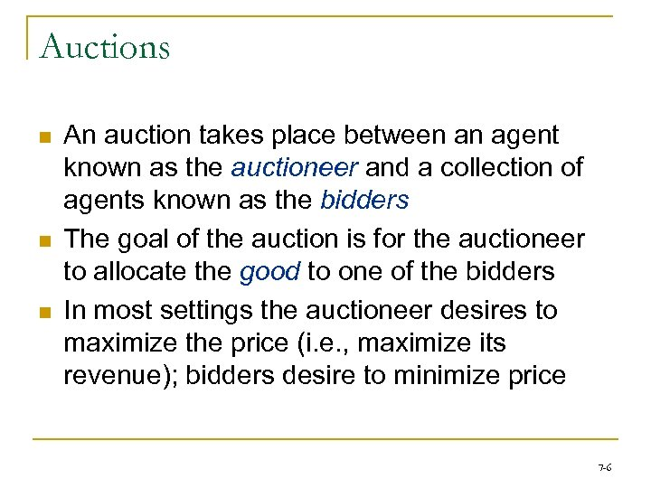 Auctions n n n An auction takes place between an agent known as the