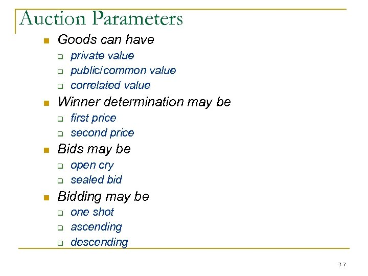 Auction Parameters n Goods can have q q q n Winner determination may be