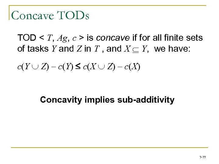 Concave TODs TOD < T, Ag, c > is concave if for all finite