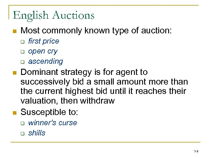 English Auctions n Most commonly known type of auction: q q q n n