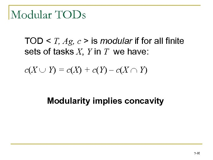 Modular TODs TOD < T, Ag, c > is modular if for all finite