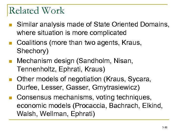 Related Work n n n Similar analysis made of State Oriented Domains, where situation