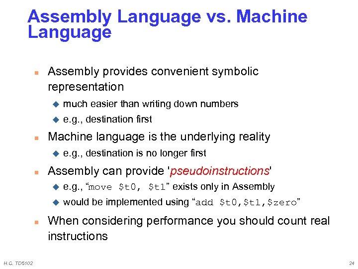 Assembly Language vs. Machine Language n Assembly provides convenient symbolic representation u u n