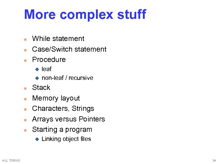 More complex stuff n n n While statement Case/Switch statement Procedure u u n