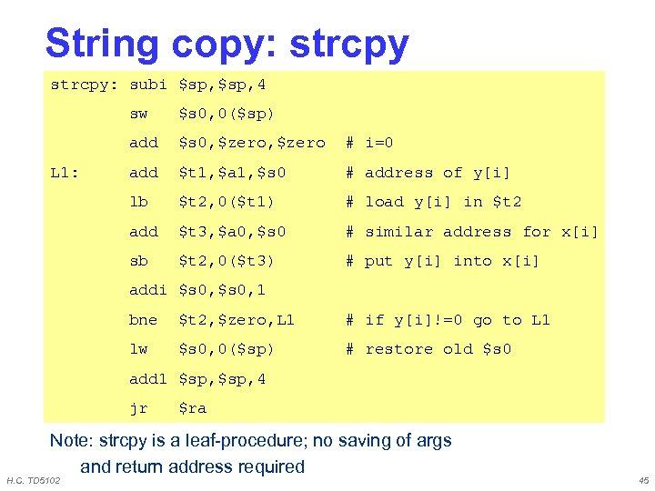 String copy: strcpy: subi $sp, 4 sw add $s 0, $zero # i=0 add