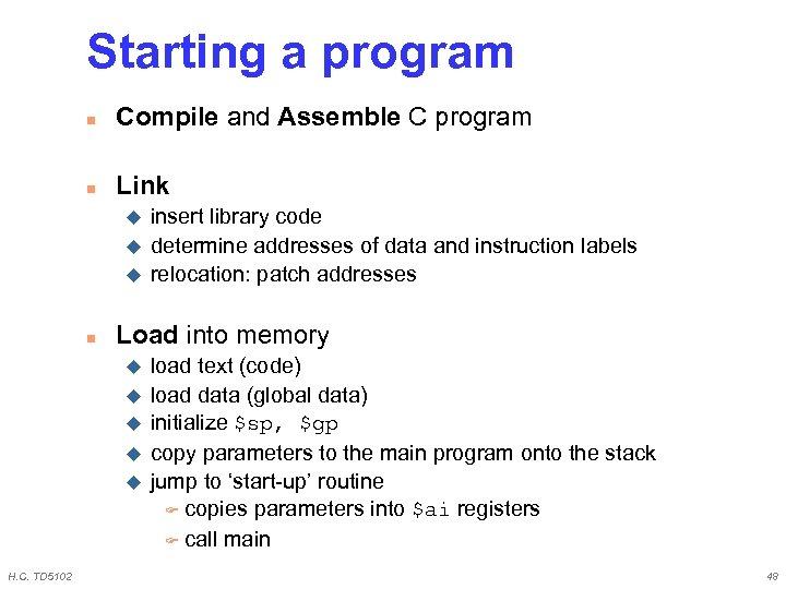 Starting a program n Compile and Assemble C program n Link u u u
