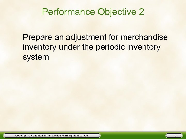 Performance Objective 2 Prepare an adjustment for merchandise inventory under the periodic inventory system