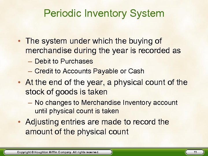 Periodic Inventory System • The system under which the buying of merchandise during the