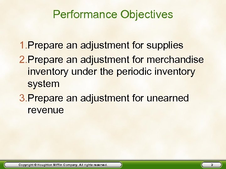 Performance Objectives 1. Prepare an adjustment for supplies 2. Prepare an adjustment for merchandise