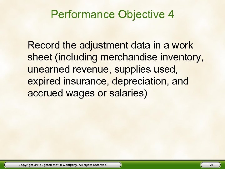 Performance Objective 4 Record the adjustment data in a work sheet (including merchandise inventory,