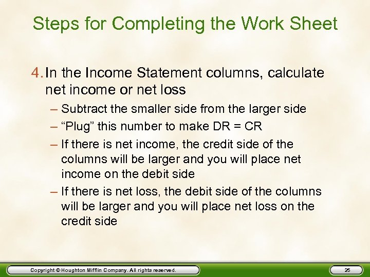 Steps for Completing the Work Sheet 4. In the Income Statement columns, calculate net