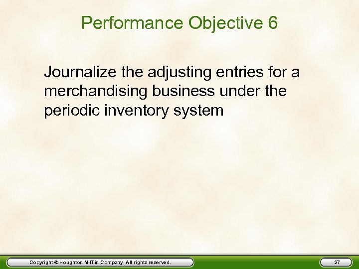 Performance Objective 6 Journalize the adjusting entries for a merchandising business under the periodic