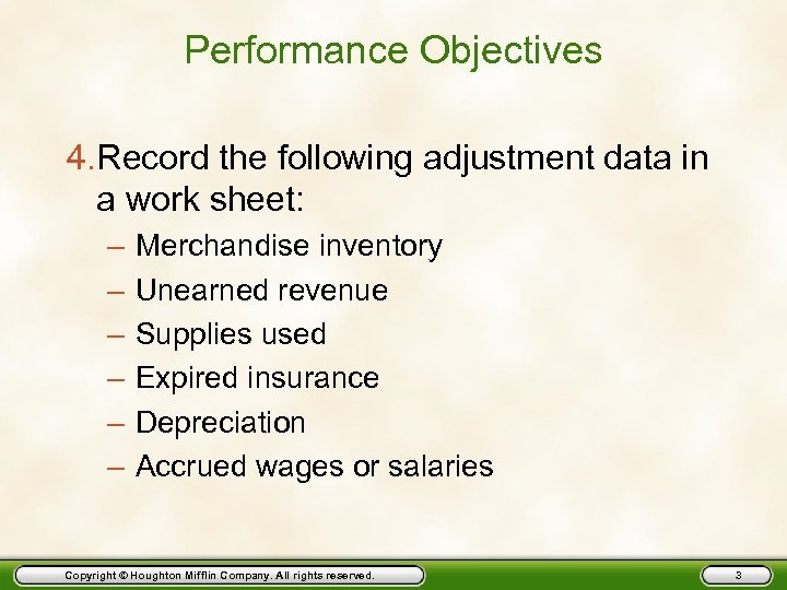 Performance Objectives 4. Record the following adjustment data in a work sheet: – –