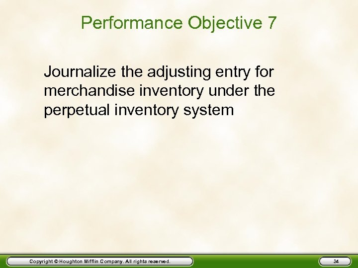 Performance Objective 7 Journalize the adjusting entry for merchandise inventory under the perpetual inventory