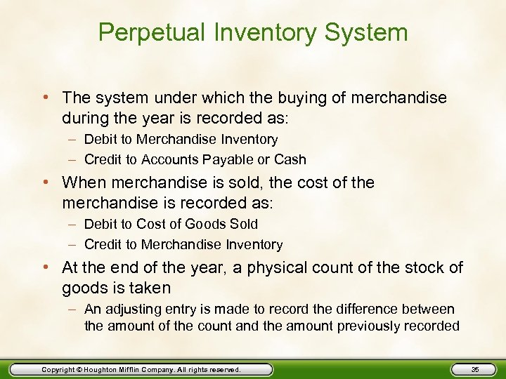 Perpetual Inventory System • The system under which the buying of merchandise during the