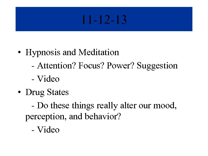 11 -12 -13 • Hypnosis and Meditation - Attention? Focus? Power? Suggestion - Video