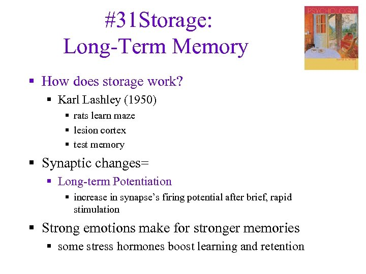 #31 Storage: Long-Term Memory § How does storage work? § Karl Lashley (1950) §