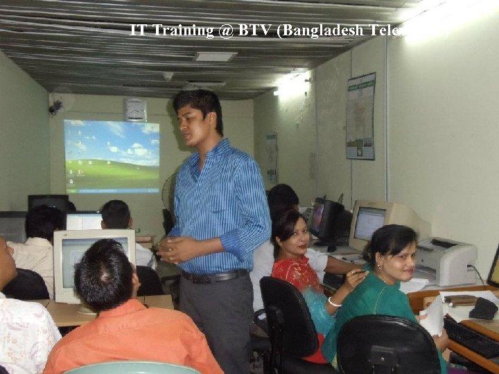 IT Training @ BTV (Bangladesh Television )