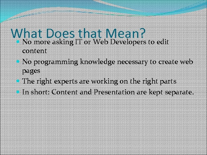 What Does that Mean? No more asking IT or Web Developers to edit content
