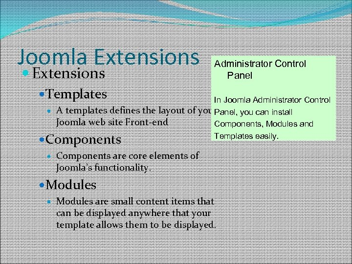 Joomla Extensions Administrator Control Panel Templates In Joomla Administrator Control A templates defines the