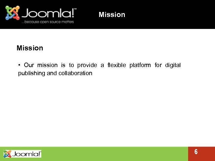 Mission • Our mission is to provide a flexible platform for digital publishing and
