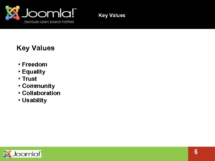 Key Values • Freedom • Equality • Trust • Community • Collaboration • Usability