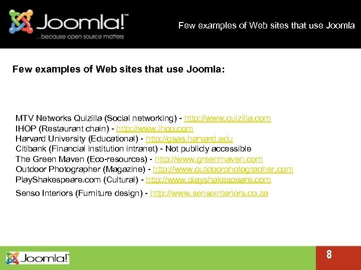 Few examples of Web sites that use Joomla Few examples of Web sites that