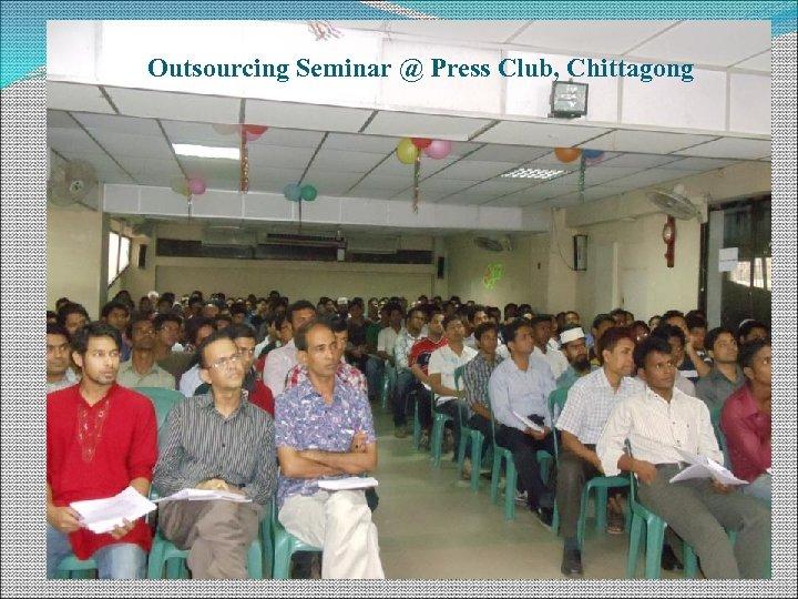 Outsourcing Seminar @ Press Club, Chittagong
