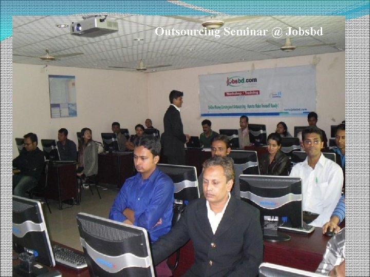Outsourcing Seminar @ Jobsbd