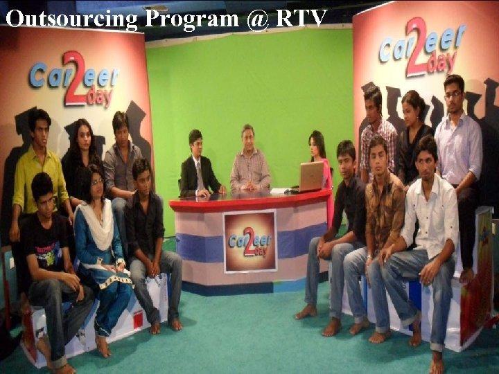 Outsourcing Program @ RTV