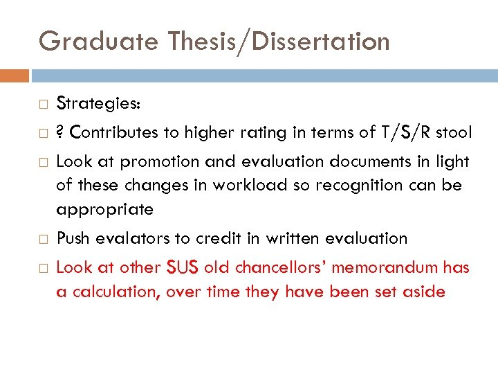 Graduate Thesis/Dissertation Strategies: ? Contributes to higher rating in terms of T/S/R stool Look
