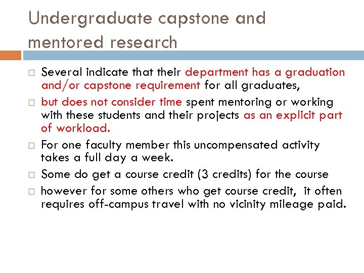 Undergraduate capstone and mentored research Several indicate that their department has a graduation and/or