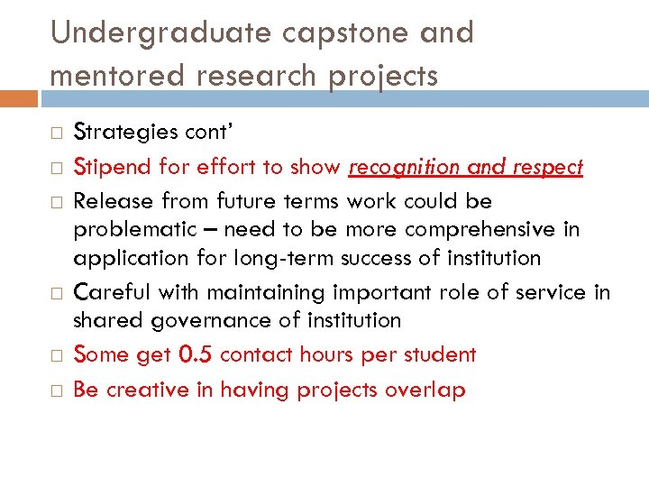 Undergraduate capstone and mentored research projects Strategies cont' Stipend for effort to show recognition