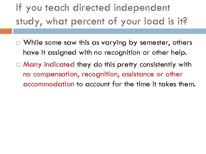 If you teach directed independent study, what percent of your load is it? While
