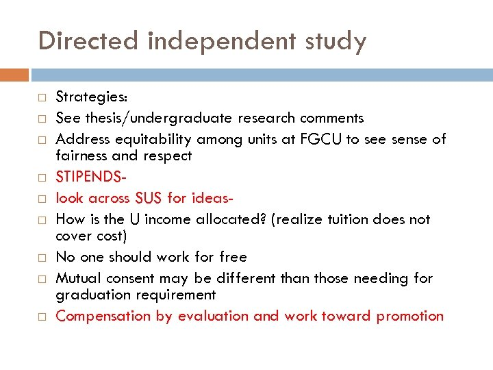 Directed independent study Strategies: See thesis/undergraduate research comments Address equitability among units at FGCU